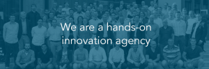 We are a hands-on innovation agency